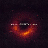 April 10, 2019: Powehi - Image of a Black Hole von Sleeping At Last