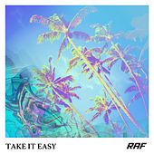 Take It Easy by Raf