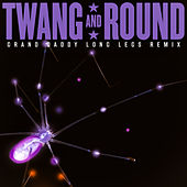Grand Daddy Long Legs Remix by Twang and Round