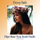 Plays Music From South Pacific (Remastered 2019) von Percy Faith
