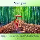Taboo - The Exotic Sounds Of Arthur Lyman (Remastered 2019) von Arthur Lyman