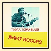 Today, Today Blues de Jimmy Rogers
