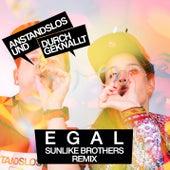 Egal (Sunlike Brothers Remix) von Anstandslos & Durchgeknallt