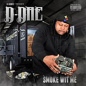Smoke Wit Me by D-Dre