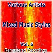 Mixed Music Styles Vol. 6 by Various Artists