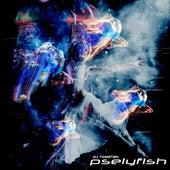 Pselyfish by Dj tomsten