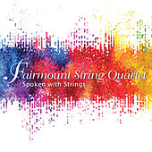 Spoken with Strings by Fairmount String Quartet