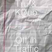 Off in Traffic von Tru