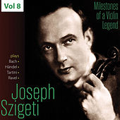 Milestones of a Violin Legend: Joseph Szigeti, Vol. 8 de Various Artists