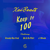Keep It 100 (feat. Greedy Boy Fred, Ma Da Pilot & J. Woods) by Xai Beats