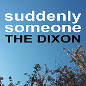 Suddenly Someone de Dixon