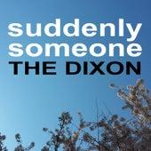 Suddenly Someone (Edit) de Dixon