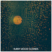 Rainy Mood Sounds by Relaxing Rain Sounds