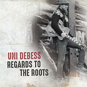 Regards to the Roots, Vol. 2 by Uni Debess