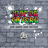 Super Covers van Javier Barrera Banda Crossover
