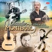 Vida de voz y guitarra by Claudio Monterrio