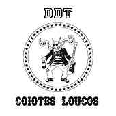 Coiotes Loucos by DDT Punk Rock