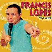 Francis Lopes ao Vivo, Vol. 13 von Francis Lopes