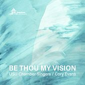 Be Thou My Vision by Utah State University Chamber Singers