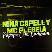 Papapa Com Bumbum von Nina Capelly