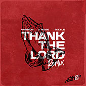 Thank the Lord (Remix) [feat. Bizzle & V. Rose] by Mission