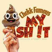 My Shit by Chekk Famous