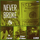 Never Broke (feat. Sr. Cartel & LUK$) de D'Shon El Villano