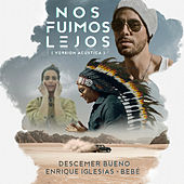 Nos Fuimos Lejos (Acoustic Version) by Descemer Bueno