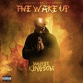 The Wake Up by Master Kingdom