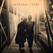 You Are a Song de Mirabai Ceiba