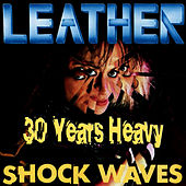 Shockwaves: 30 Years Heavy by Leather