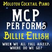 MCP Performs Billie Eilish: When We All Fall Asleep, Where Do We Go? von Molotov Cocktail Piano