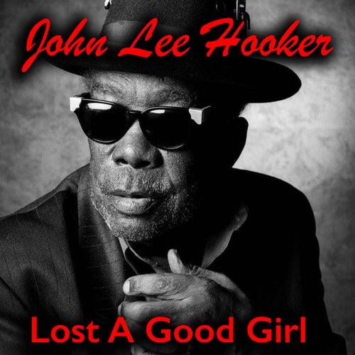 Lost A Good Girl de John Lee Hooker