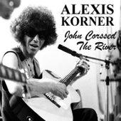 John Crossed The River de Alexis Korner