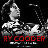 Down At The Field 1974 (Live) by Ry Cooder