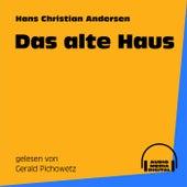 Das alte Haus von Hans Christian Andersen