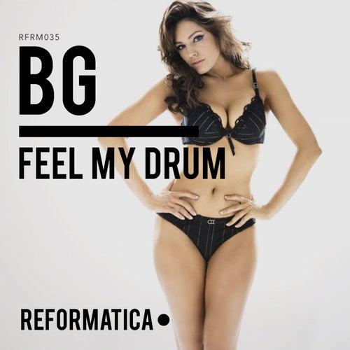 Feel My Drum - Single by B.G.