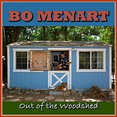 Out of the Woodshed by Bo Menart