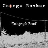 Telegraph Road (Acoustic) by George Busker