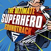 The Ultimate Superhero Soundtrack by Various Artists