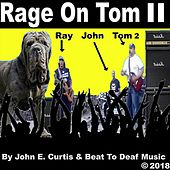 Rage On Tom 2 by John E Curtis