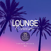 Lounge Cruises, Vol. 4 (25 Sunset Islands) - EP von Various Artists