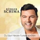 Du lässt Herzen Funken sprühen von Rüdiger Schima