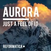 Just A Feel Of It - EP von Aurora