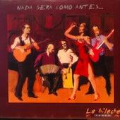 Nada Será Como Antes by La Hilacha Tango