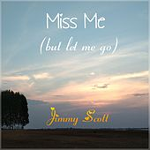 Miss Me (But Let Me Go) de Jimmy Scott