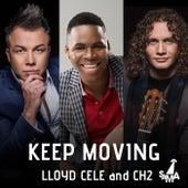 Keep Moving (feat. Lloyd Cele) de CH2