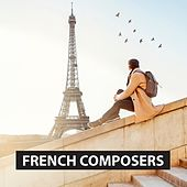 French Composers by Various Artists