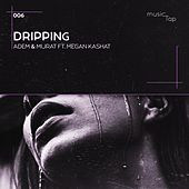 Dripping by Adem