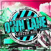 Own Lane (feat. Cinamatik Da Problem) by Lester Roy